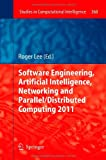 Software Engineering, Artificial Intelligence, Networking and Parallel/Distributed Computing 2011, , 3642268676