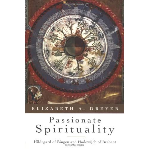 Passionate Spirituality: Hildegard Of Bingen And Hadewijch Of Brabant (Paperback)