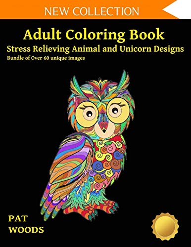 Adult Coloring Book: Stress Relieving Animal and Unicorn Designs: Bundle of over 60 Unique Images (Stress Relieving Designs)
