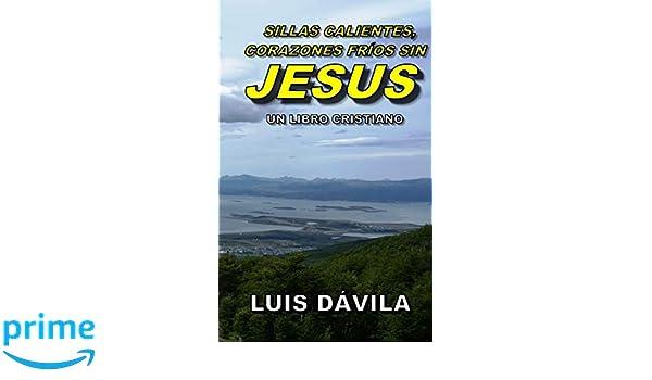 Sillas calientes, corazones fríos sin Jesús (Un libro cristiano ...