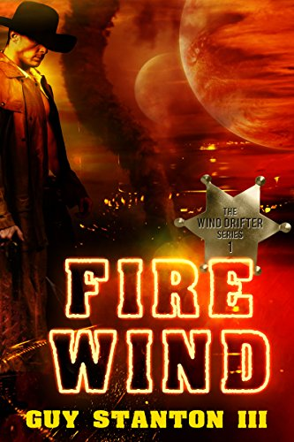 Book: Fire Wind (The Wind Drifters Book 1) by Guy Stanton III