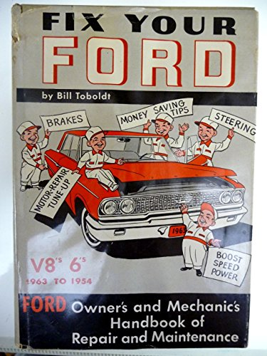 Fix Your Ford: V8's and 6's 1963 to 1954