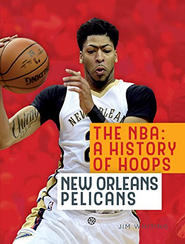 The Nba A History Of Hoops New Orleans Pelicans Jim