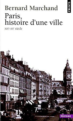 Paris, histoire d'une ville XIXe-XXe siecle