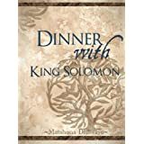 Dinner With King Solomon