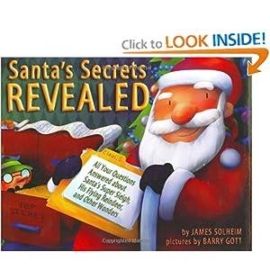 Santa's Secrets Revealed (Carolrhoda Picture Books) James E. Solheim and Barry Gott
