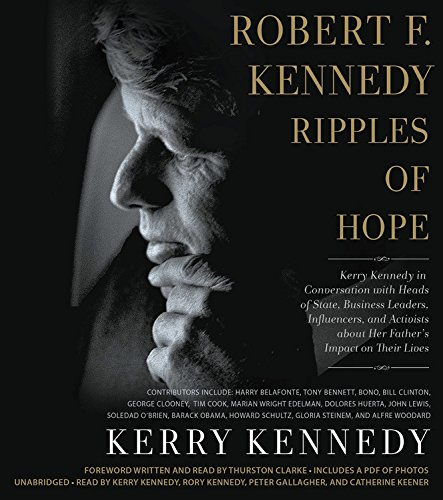 Robert F Kennedy Ripples Of Hope Kerry Kennedy In Conversation