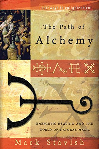 The path of alchemy energetic healing the world of natural magic the path of alchemy energetic healing the world of natural magic pathways to fandeluxe Choice Image