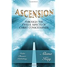 Ascension Through the 12 Aspects of Christ Consciousness: Sacred Alchemy