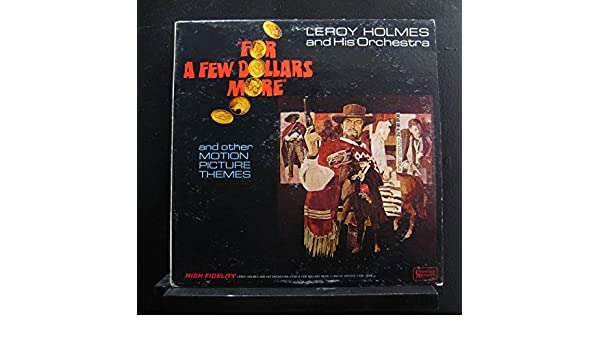 Leroy Holmes And His Orchestra - Leroy Holmes And His Orchestra - For A Few Dollars More And Other Movie Themes - Lp Vinyl Record - Amazon.com Music