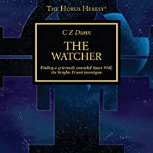 The Watcher: The Horus Heresy Audiobook by CZ Dunn Narrated by Gareth Armstrong, Jonathan Keeble, Toby Longworth, Kris Milnes, Saul Reichlin