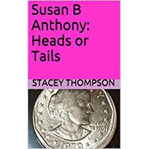 Susan B Anthony: Heads or Tails (Freedom Fighters Book 4)