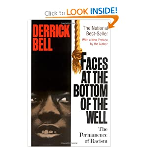 Faces At The Bottom Of The Well: The Permanence Of Racism Derrick Bell