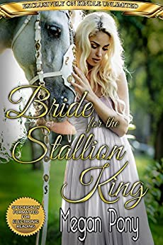 Bride for the Stallion King: A Shifter Romance by [Pony, Megan]