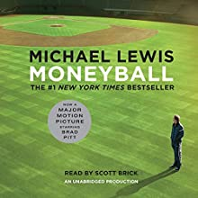 Moneyball: The Art of Winning an Unfair Game Audiobook by Michael Lewis Narrated by Scott Brick