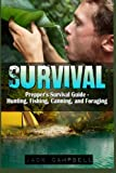img - for Survival: Prepper's Survival Guide - Hunting, Fishing, Canning, and Foraging (Home Defense, Foraging, Economic Collapse, Bug out bag, Bushcraft, Prepping) book / textbook / text book