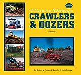 Classic Vintage Crawlers & Dozers, Volume 2