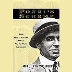 Ponzi's Scheme: The True Story of a Financial Legend | Mitchell Zuckoff