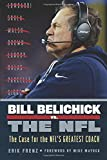 Bill Belichick vs. the NFL: The Case for the NFL's Greatest Coach