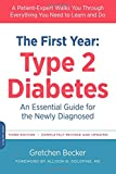 The First Year: Type 2 Diabetes: An Essential Guide for the Newly Diagnosed (The Complete First Year)