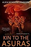 Kin to the Asuras: Children of Fire Book Five (Volume 5)