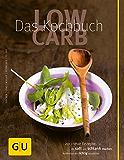 Low Carb - Das Kochbuch (GU Diät & Gesundheit)