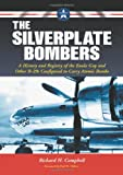 img - for The Silverplate Bombers: A History and Registry of the Enola Gay and Other B-29s Configured to Carry book / textbook / text book