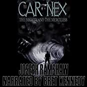 The Mighty and the Merciless: The Car Nex Story Series, Book 2 | Joseph Ramshaw