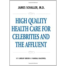 High Quality Health Care for Celebrities and the Affluent