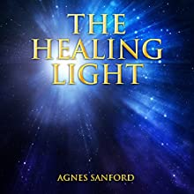 The Healing Light Audiobook by Agnes Sanford Narrated by Jeana Rich