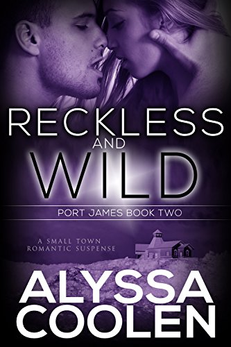 Download for free Reckless and Wild: A Small Town Romantic Suspense