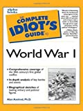 The Complete Idiot's Guide to World War I by Axelrod Ph.D., Alan (2000) Paperback