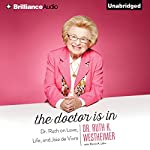 The Doctor Is In: Dr. Ruth on Love, Life, and Joie de Vivre | Ruth K. Westheimer,Pierre A. Lehu