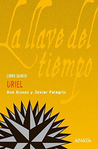 Uriel (Literatura Juvenil (A Partir De 12 Años) - La Llave Del Tiempo