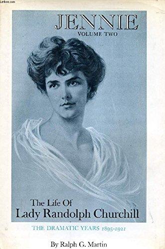 Jennie: The Life of Lady Randolph Churchill, Vol. 2: The Dramatic Years, 1895-1921