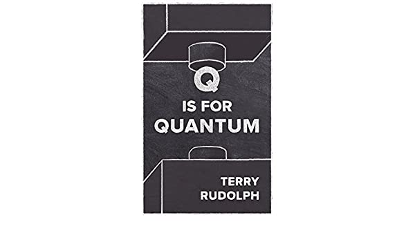 Q is for Quantum (English Edition) eBook: Terry Rudolph: Amazon.es ...