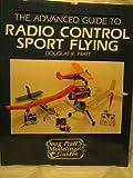Advanced Guide to Radio Control Sport Flying, Douglas R. Pratt, 0830693602