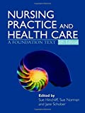 img - for Nursing Practice and Health Care 5E: A Foundation Text (Hodder Arnold Publication) book / textbook / text book