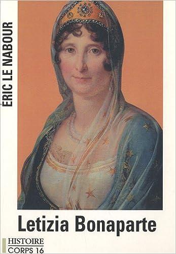Téléchargement Letizia Bonaparte : La mère exemplaire de Napoléon Ier pdf epub