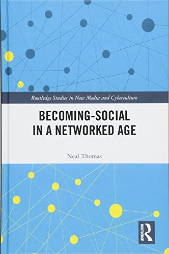 Becoming-Social in a Networked Age (Routledge Studies in New Media and Cyberculture)-cover