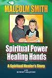 img - for SPIRITUAL POWER, HEALING HANDS book / textbook / text book