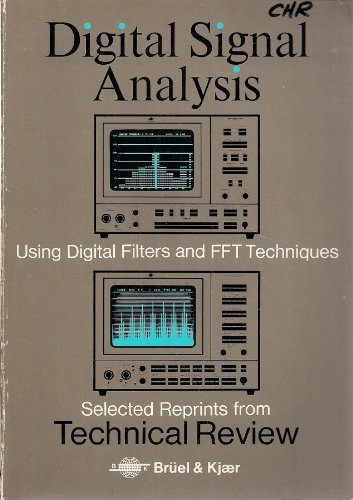 Digital Signal Analysis: Using Digital Filters and FFT Techniques