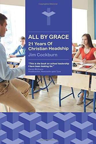 Read Online All By Grace: 21 Years Of Christian Headship PDF