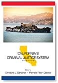 California's Criminal Justice System, Second Edition (State-Specific Criminal Justice)