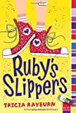 Ruby's Slippers, Tricia Rayburn, 1416987010