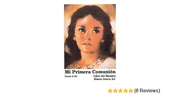 Mi Primera Comunion: Libro del maestro (Spanish Edition) (Spanish) Paperback November 1, 2003: Amazon.com: Books