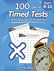Humble Math - 100 Days of Timed Tests: Multiplication: Grades 3-5, Math Drills, Digits 0-12, Reproducible Prac