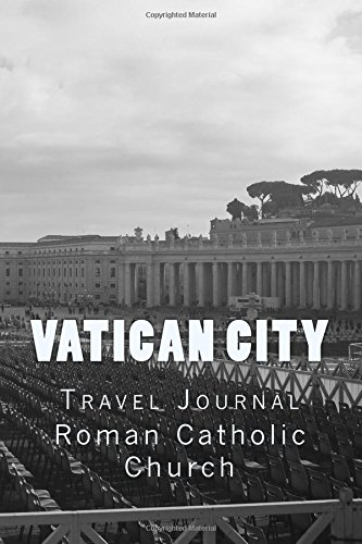 Vatican City Travel Journal: Travel Journal with 150 lined pages