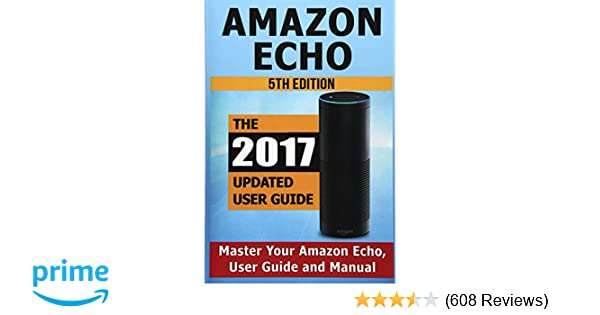 Amazon Echo Master Your Amazon Echo User Guide And Manual Andrew