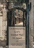 Understanding God's Eternal Plan for Israel